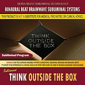 Think Outside the Box by Binaural Beat Brainwave Subliminal Systems