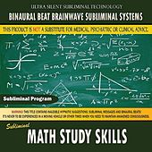Math Study Skills by Binaural Beat Brainwave Subliminal Systems