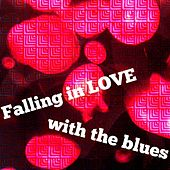 Falling In Love With the Blues by Various Artists