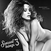 Sensual Beings, Vol.3 (Seductive Music & Sexual Desires) by Various Artists