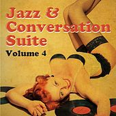Jazz & Conversation Suite, Vol. 4 by Various Artists