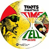 Time Will Tell (feat. Lisa Davis & Hastyle) by Toots and the Maytals