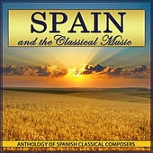 Spain and the Classical Music. Anthology of Spanish Classical Composers by Polifónica de Música Clásica de Barcelona