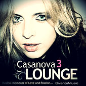 Casanova Lounge 3 - Musical Moments of Love and Passion by Various Artists