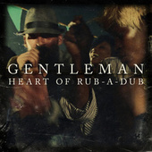 Heart Of Rub-A-Dub by Gentleman