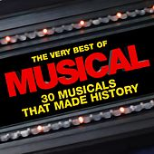 The Very Best of Musical (30 Musicals That Made History) by Various Artists