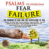 Psalms to Overcome Fear of Failure by David & The High Spirit