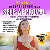 Psalms to Strengthen Your Self-Approval by David & The High Spirit