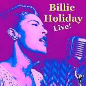 Billie Holiday Live! by Billie Holiday