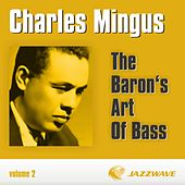 The Baron's Art Of Bass - Vol. 2 by Charles Mingus