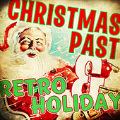 Christmas Past & Retro Holiday by Various Artists