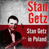 Stan Getz in Poland by Stan Getz