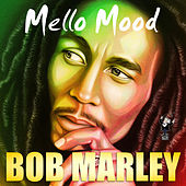 Mellow Mood by Bob Marley