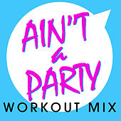 Ain't a Party - Single by DB Sound