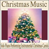 Christmas Music: Solo Piano Performing Instrumental Christmas Carols by Robbins Island Music Group