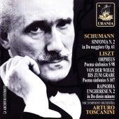 Schumann: Symphony No. 2 - Liszt: Orpheus, Hungarian Rhapsody by Arturo Toscanini