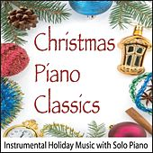 Christmas Piano Classics: Instrumental Holiday Music With Solo Piano by Robbins Island Music Group