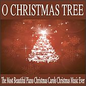 O Christmas Tree: The Most Beautiful Piano Christmas Carols Christmas Music Ever by Robbins Island Music Group