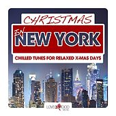 Christmas in New York - Chilled Tunes for Relaxed X-Mas Days by Various Artists