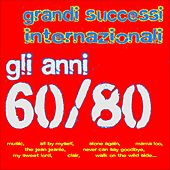 Grandi successi internazionali - Gli anni 60/80 (Music, All By Myself, Alone Again, Mama Loo, the Jean Jeanie, Never Can Say Goodbye, My Sweet Lord, Clair, Walk On the Wild Side...) by Various Artists