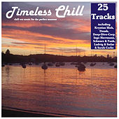 Timeless Chill - chill out music for the perfect moment by Various Artists