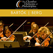 Bartók - Berg by Chamber Orchestra Of Philadelphia