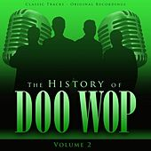 The History of Doo Wop, Vol. 2 (50 Unforgettable Doo Wop Tracks) by Various Artists