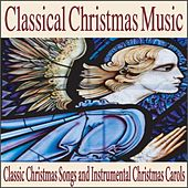 Classical Christmas Music: Classic Christmas Songs and Instrumental Christmas Carols by Robbins Island Music Group