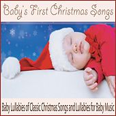 Baby's First Christmas Songs: Baby Lullabies of Classic Christmas Songs and Lullabies for Baby Music by Robbins Island Music Group