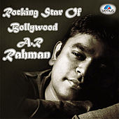 Rocking Star of Bollywood A.R.Rahman by Various Artists