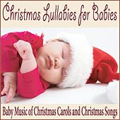 Christmas Lullabies for Babies: Baby Music of Christmas Carols and Christmas Songs by Robbins Island Music Group