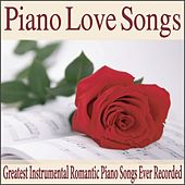 Piano Love Songs (Greatest Instrumental Romantic Piano Songs Ever Recorded) by Robbins Island Music Group