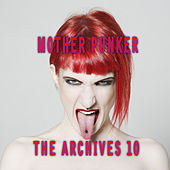 Mother Punker, The Archives, Vol. 10 by Various Artists