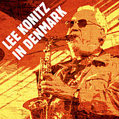 In Denmark (feat. Jens Søndergaard) by Lee Konitz