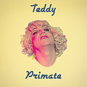 Primate by Teddy