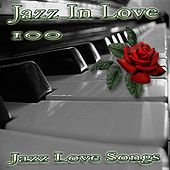 Jazz in Love (100 Jazz Love Songs) by Various Artists