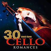 30 Must-Have Cello Romances by Various Artists