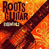 Roots Guitar Essentials by Various Artists