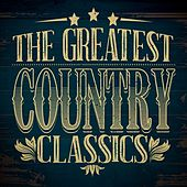 The Greatest Country Classics by Various Artists
