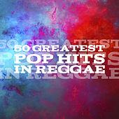 50 Hits Pop Anthems in Reggae by John Holt