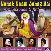 Nanak Naam Jahaz Hai - 50 Shabads & Nitnem by Various Artists