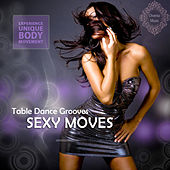 Table Dance Grooves (Sexy Moves) by Various Artists