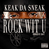 Rock Wit U by Keak Da Sneak
