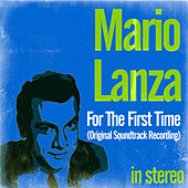For the First Time (Original Soundtrack Recording) [Stereo] by Mario Lanza
