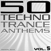 50 Techno Trance Anthems, Vol. 5 (Edition 2014) by Various Artists