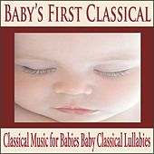 Baby's First Classical: Classical Music for Babies Baby Classical Lullabies by Robbins Island Music Group