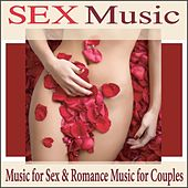 Sex Music: Music for Sex & Romance Music for Couples by Robbins Island Music Group