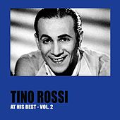 Tino Rossi at His Best, Vol. 2 by Tino Rossi