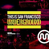 This Is San Francisco Underground by Various Artists