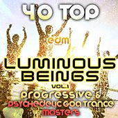 Luminous Beings, Vol.  (40 Top Progressive Psychedelic Goa Trance Masters 2013) by Various Artists